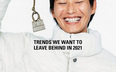 OUR EDITORS DISCUSS THE 2020 TRENDS WE WANT TO LEAVE BEHIND